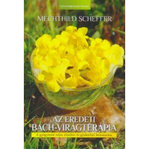 Mechthild Scheffer: Az eredeti Bach virágterápia könyv