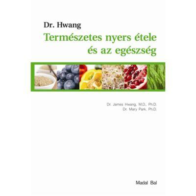 Dr.Hwang: Természetes nyers étele és az egészség (könyv)