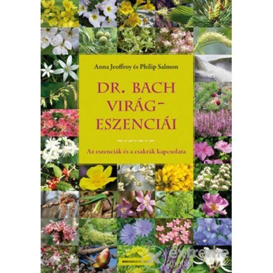 Anna JeoffroyPhilip Salmon: Dr. Bach virágeszenciái  Az eszenciák és a csakrák kapcsolata